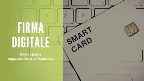 Normativa firma digitale e applicabilità in ambulatorio