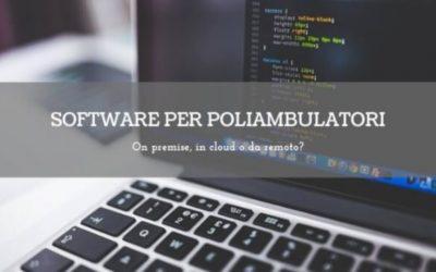 Software per poliambulatori: on premise, cloud o da remoto?