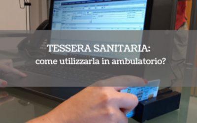 Tessera sanitaria: come utilizzarla in ambulatorio?