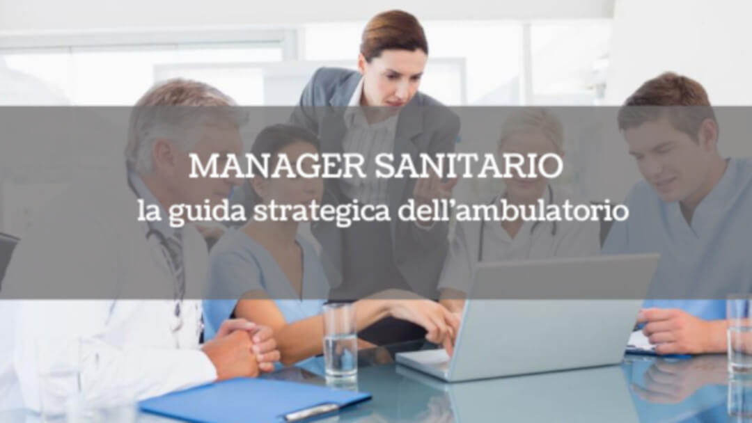 Manager sanitario: la guida strategica dell'ambulatorio