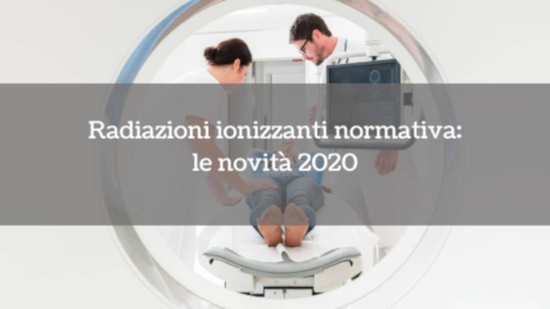 Radiazioni ionizzanti normativa: le novità 2020
