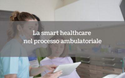 La smart healthcare nel processo ambulatoriale