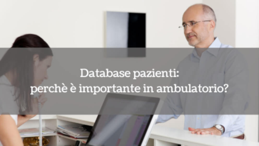 Database pazienti: perchè è importante in ambulatorio?
