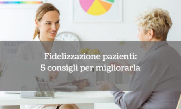 Fidelizzazione pazienti: 5 consigli per migliorarla