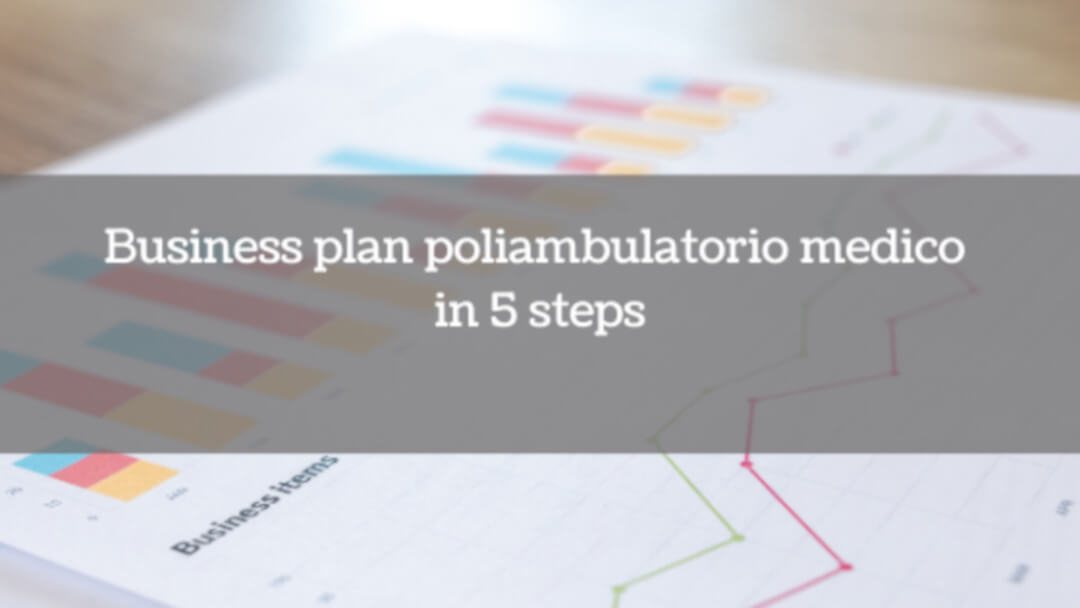 Business plan poliambulatorio medico in 5 steps