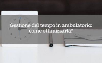 Gestione del tempo in ambulatorio: come ottimizzarla?
