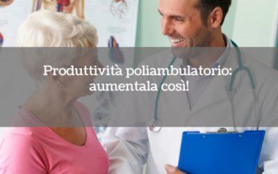 Produttività poliambulatorio: aumentala così!