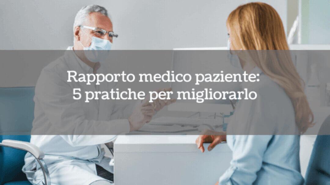 Rapporto medico paziente: 5 pratiche per migliorarlo